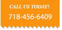 Call Us Today 718-456-6409